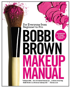 Bobbi Brown Makeup Manual for Makeup Artists, makeup artst, makeup